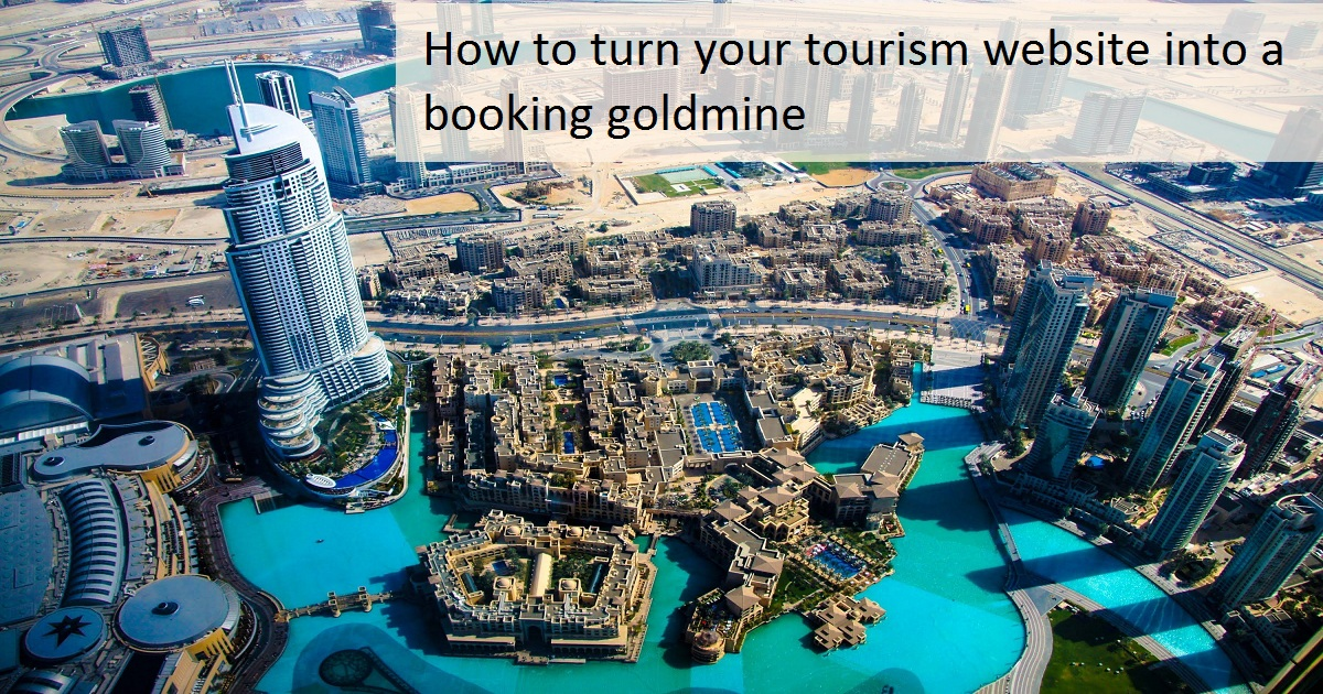 How to turn your tourism website into a booking goldmine
