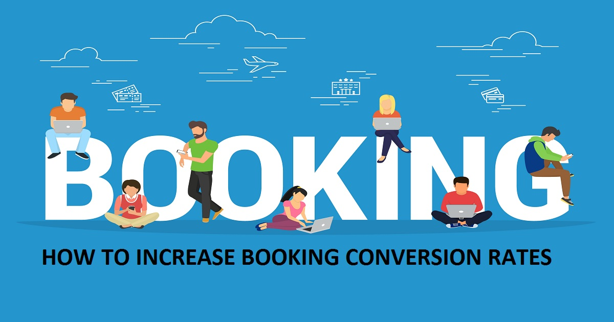 HOW TO INCREASE BOOKING CONVERSION RATES