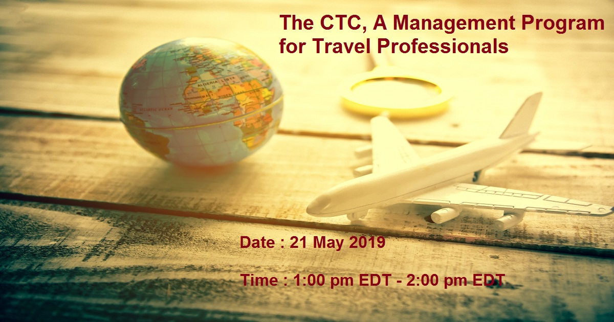 The CTC, A Management Program for Travel Professionals