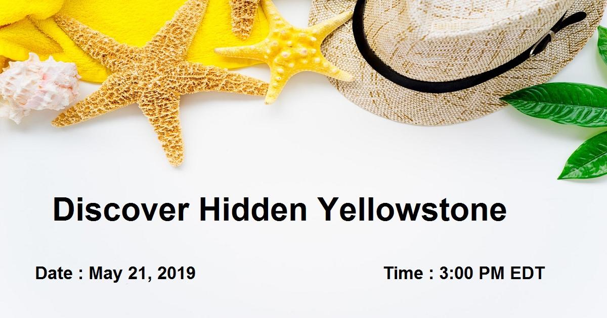 Discover Hidden Yellowstone