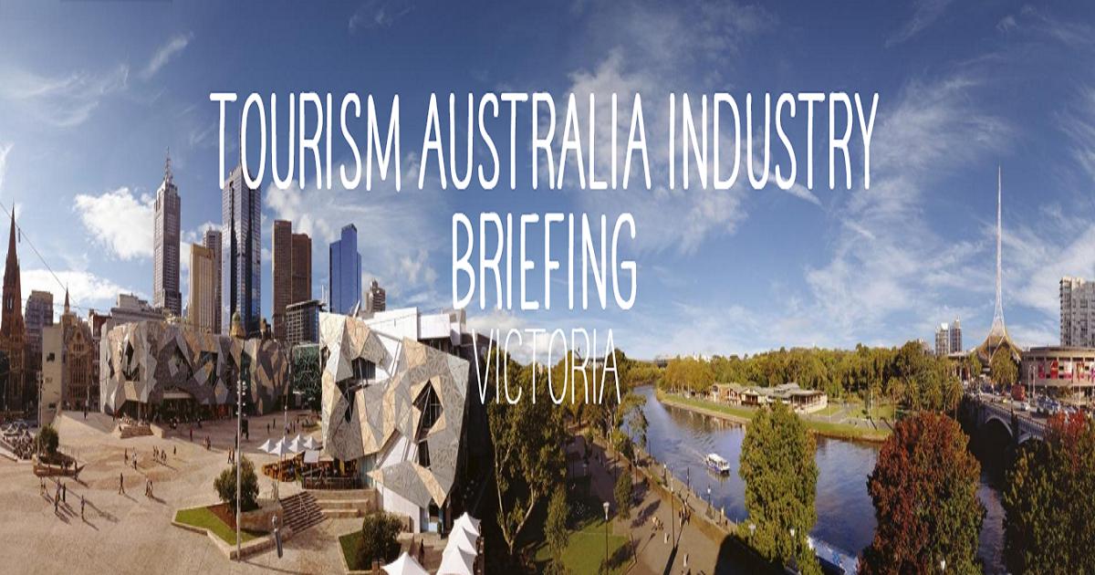 TOURISM AUSTRALIA INDUSTRY BRIEFING VICTORIA