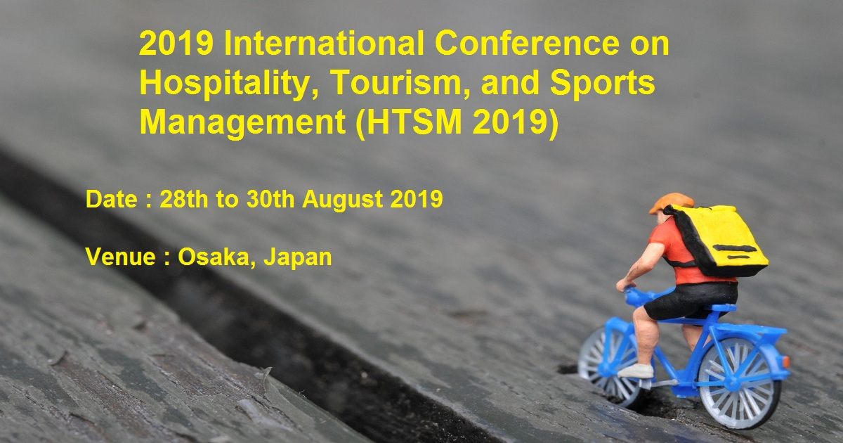2019 International Conference on Hospitality, Tourism, and Sports Management (HTSM 2019)