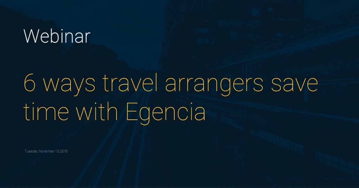 6 ways travel arrangers save time with Egencia