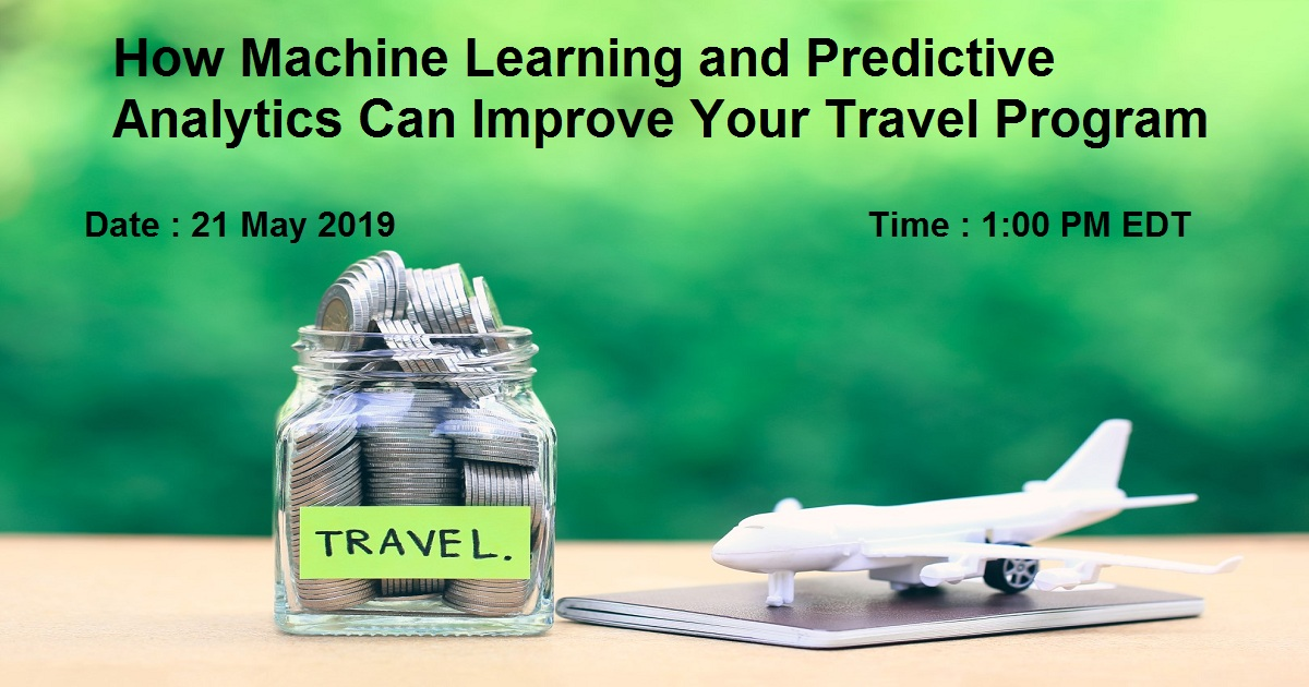 How Machine Learning and Predictive Analytics Can Improve Your Travel Program