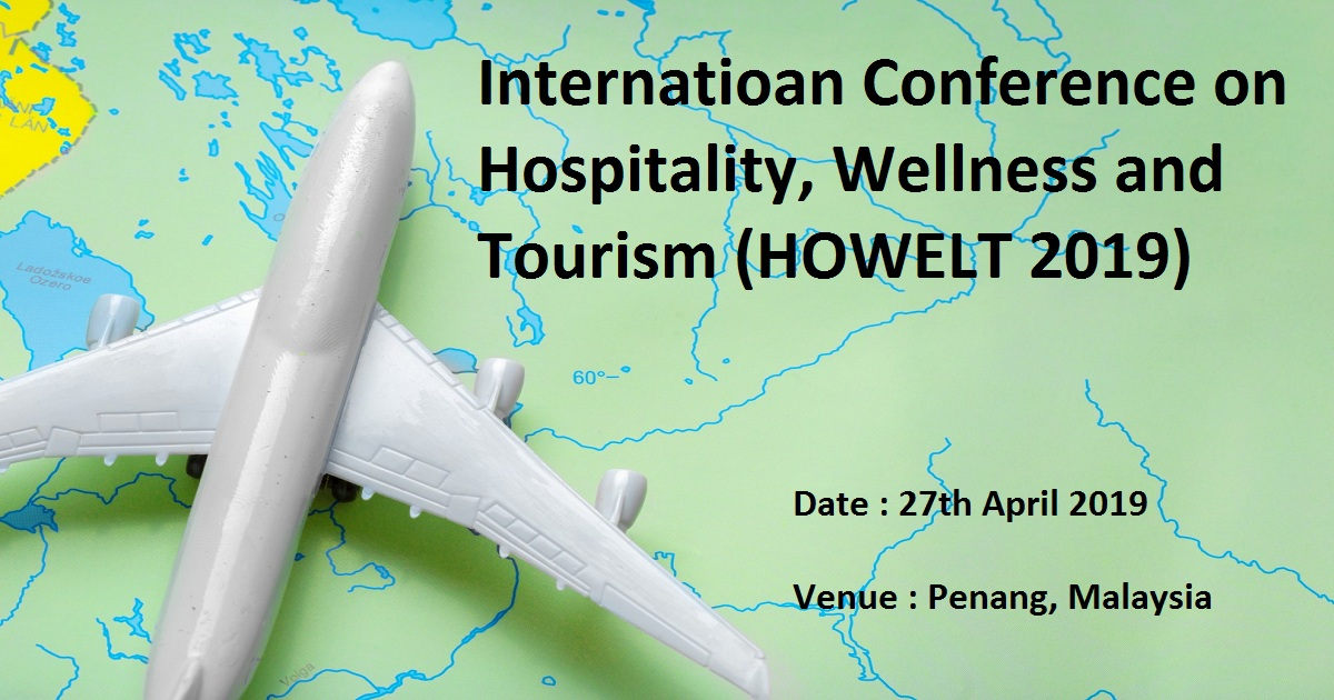 Internatioan Conference On Hospitality, Wellness And Tourism (HOWELT