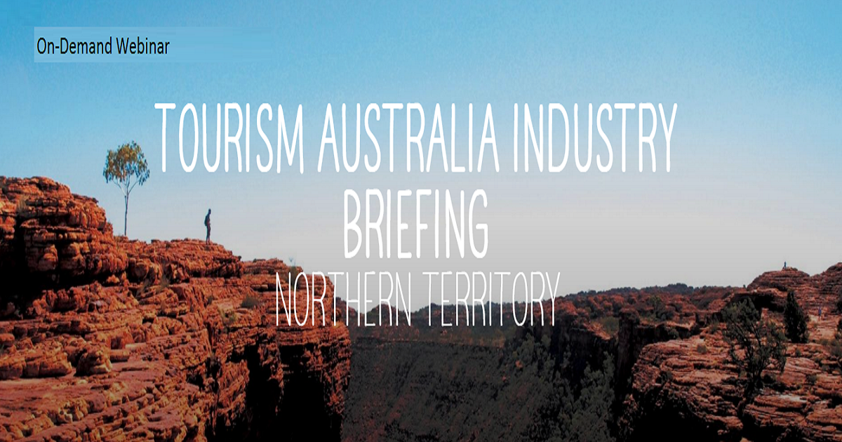 TOURISM AUSTRALIA INDUSTRY BRIEFING NORTHERN TERRITORY
