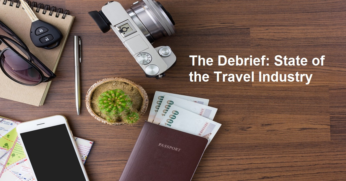 The Debrief: State of the Travel Industry