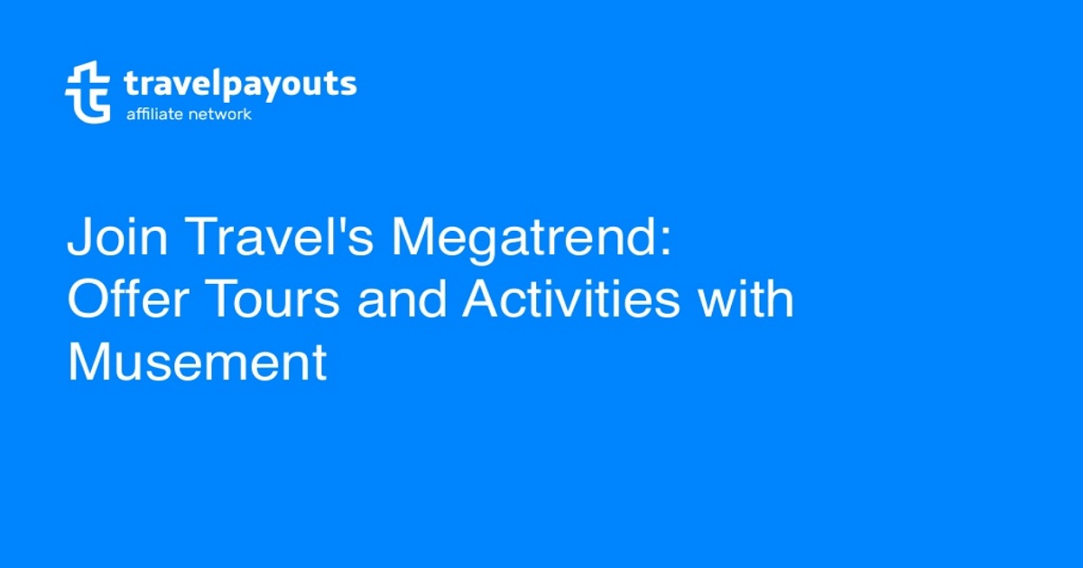 Join travel's megatrend: offer tours and activities