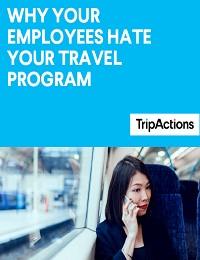 WHY EMPLOYEES HATE YOUR TRAVEL PROGRAM