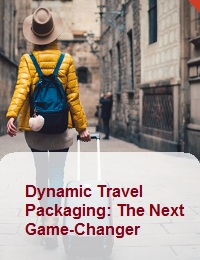 DYNAMIC TRAVEL PACKAGING: THE NEXT GAME-CHANGER