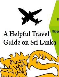A HELPFUL TRAVEL GUIDE ON SRI LANKA