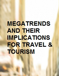MEGATRENDS AND THEIR IMPLICATIONS FOR TRAVEL & TOURISM