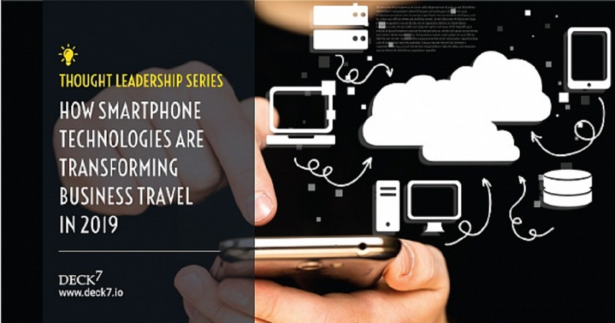 HOW SMARTPHONE TECHNOLOGIES ARE TRANSFORMING BUSINESS TRAVEL IN 2019