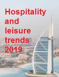 HOSPITALITY AND LEISURE TRENDS 2019