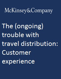 THE (ONGOING) TROUBLE WITH TRAVEL DISTRIBUTION: CUSTOMER EXPERIENCE