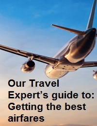 OUR TRAVEL EXPERT'S GUIDE TO: GETTING THE BEST AIRFARES